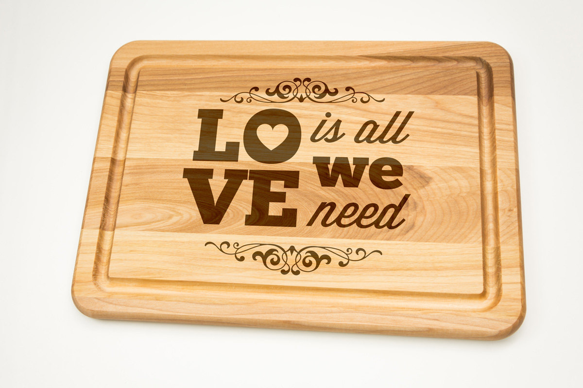 Love Is All We Need Hardwood Cutting Board Select Sizes